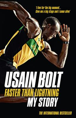 Faster Than Lightning By Bolt, Usain